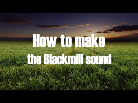 How to make the Blackmill sound (Chillstep Production)