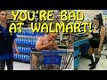 You're Bad at Walmart! #3