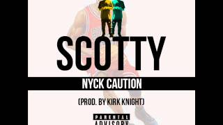 Nyck Caution - Scotty