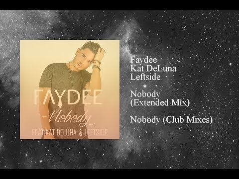 Faydee - Nobody (Extended Mix) featuring Kat DeLuna & Leftside