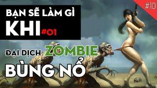 BẠN SẼ LÀM GÌ KHI #01: Đại dịch Zombie bùng nổ - 07 Quy Tắc