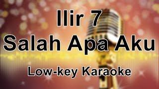 Download Ilir 7 - Salah Apa Aku Low Key Tanpa Vokal Karaoke Minus One Instrumental (-4)