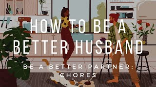 How to be a better husband: Division of labour in marriage | Chores