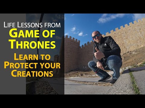 A Life Lesson from The Game of Thrones (filmed on the Castle Walls of Ávila)