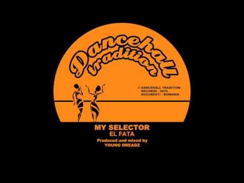EL FATA - MY SELECTOR + DUB (7