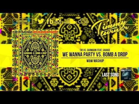 TJR vs. Garmiani feat. Savage - We Wanna Party vs. Bomb A Drop (W&W Mashup)