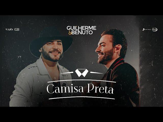 Guilherme e Benuto - Camisa Preta (DVD Drive-in)