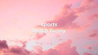 sports // beach bunny (lyrics)