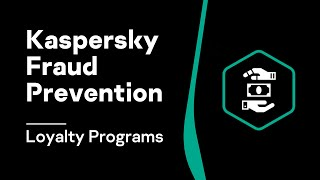 Kaspersky Fraud Prevention for Loyalty Programs