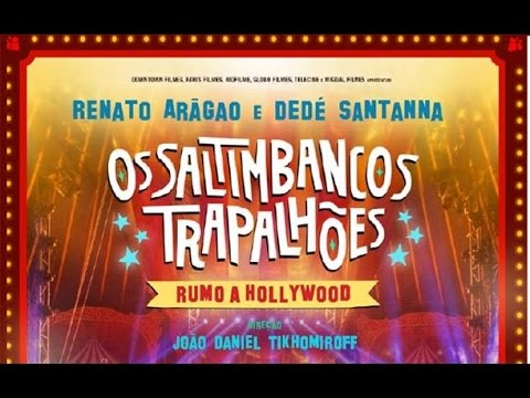 OS SALTIMBANCOS TRAPALHÕES - RUMO A HOLLYWOOD : TRAILER OFICIAL • DT