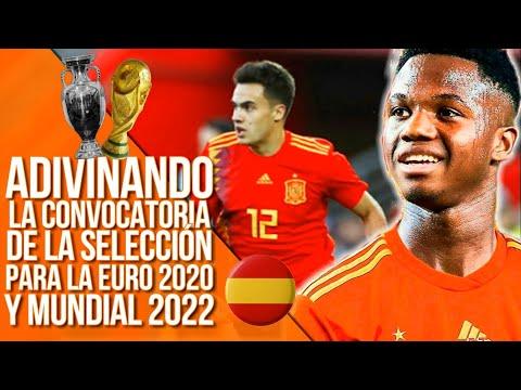 LA SELECCIÓN Que Jugará La EUROCOPA 2020 Y El MUNDIAL 2022   Pronóstico De La Convocatoria
