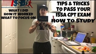 HOW TO   TIPS & TRICKS TO PASS YOUR ISSA CPT EXAM   HOW I STUDIED   WHAT TO FOCUS ON   WHAT I DI