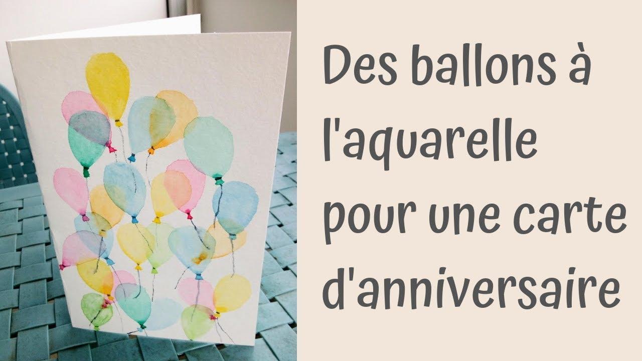 Carte D Anniversaire Des Ballons A L Aquarelle Youtube