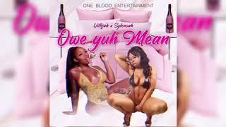 Villijah x Sylensah - Owe Yuh Mean - March 2020