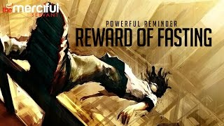 The Rewards of Fasting - Powerful Video...