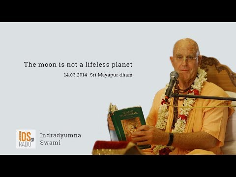 The moon is not a lifeless planet, Indradyumna Swami