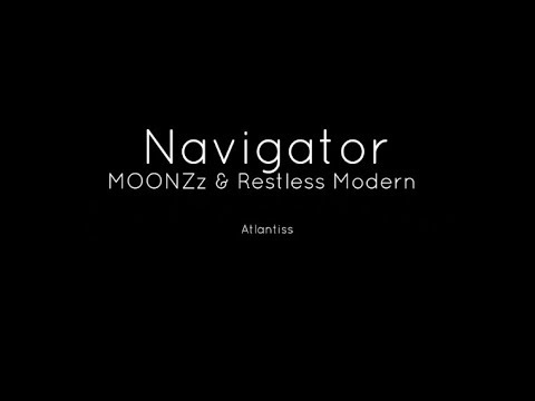 MOONZz & Restless Modern - Navigator (Visualized Music)