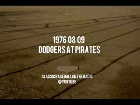 1976 08 09 Los Angeles Dodgers at Pittsburgh Pirates OTR Radio (Milo Hamilton & Lanny Frattare)