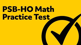 Free PSB-HO Math Practice Test Questions