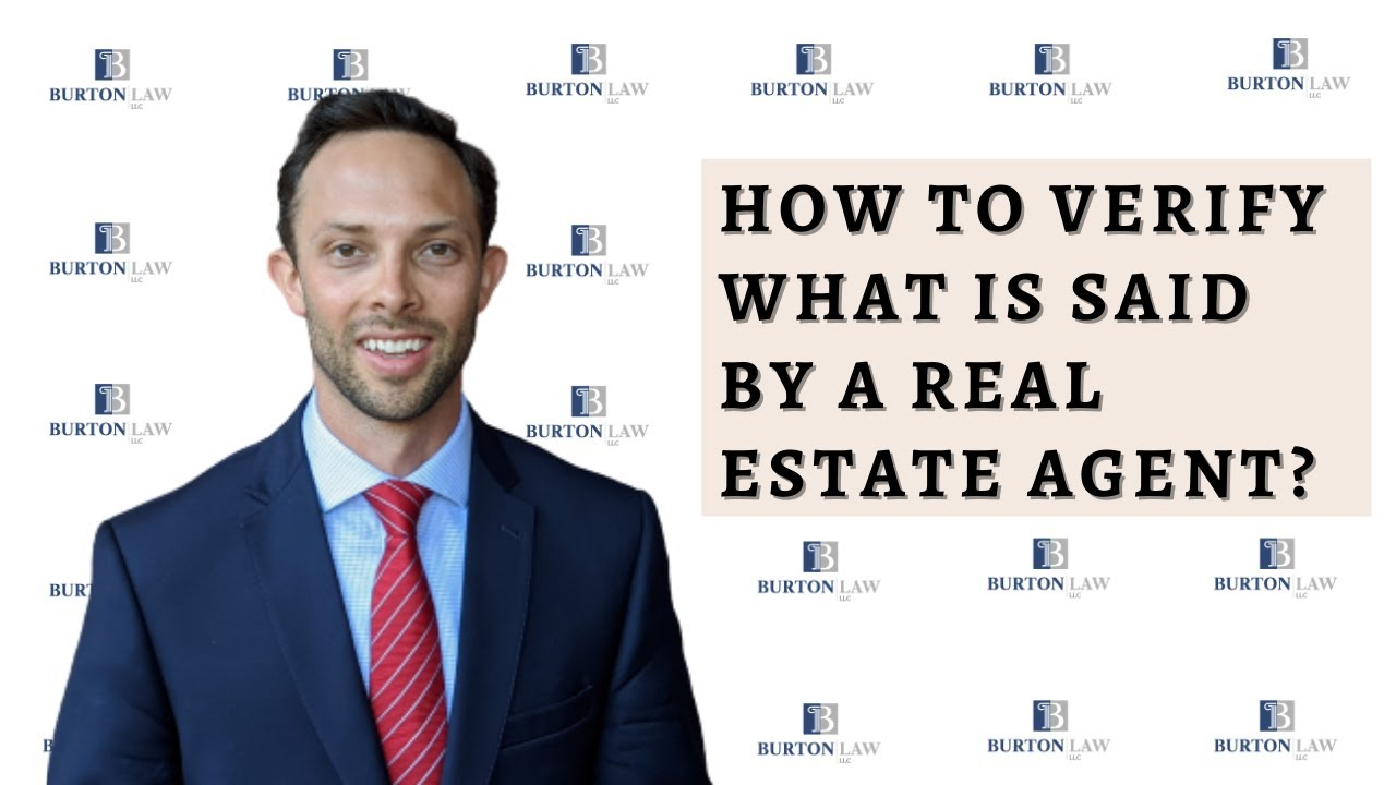 How to Verify What is Said by A Real Estate Agent?