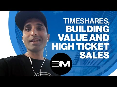 Bob Mangat Talks About Timeshares, Building Value and High Ticket Sales