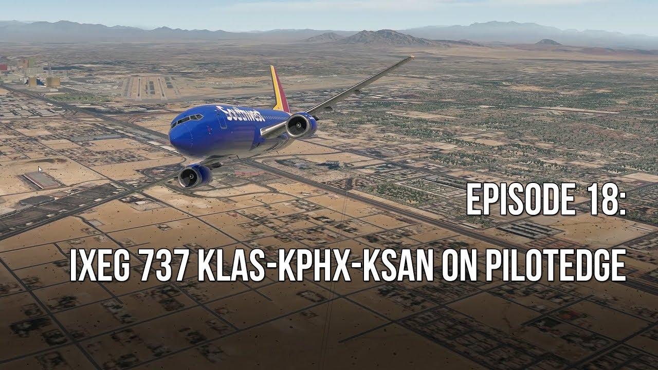 Video Episode 18 Livestream ✈️ IXEG 737 KLAS-KPHX-KSAN on