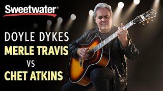 Doyle Dykes: Merle Travis vs. Chet Atkins Styles