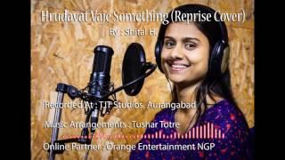 Hrudayat Vaje Something (Reprise cover) | Shital H. | Ti Sadhya Kai Karte