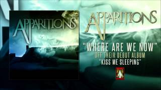 Watch Apparitions Where Are We Now video