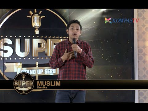 Muslim: Manfaat Berdemo (SUPER Stand Up Seru eps 203)