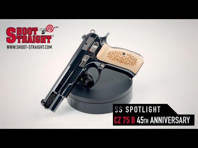 CZ 75 B 45th Anniversary Limited Edition - Shoot Straight Spotlight