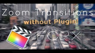 Zoom Transitions WITHOUT Plugin in Final Cut Pro X