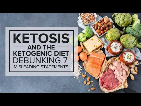 Ketosis and the Ketogenic Diet: Debunking 7 Misleading Statements