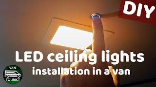 Led ceiling panel lights installation in a van conversion diy motorhome/campervan build