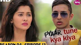 Pyaar Tune Kya Kiya - Season 04 - Episode 13 - July 10, 2015 - Full Episode thumbnail