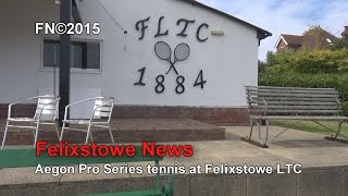 Aegon Pro Series tennis at Felixstowe LTC, 17 July 2015