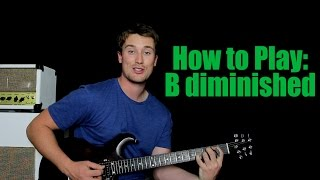 How to Play B diminished (Easy, Medium and Hard)
