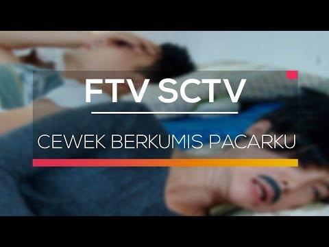 FTV SCTV - Cewek Berkumis Pacarku