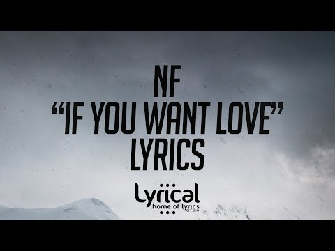 NF - If You Want Love Lyrics