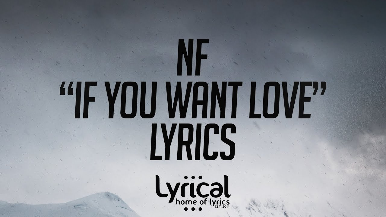 Download NF - If You Want Love Lyrics