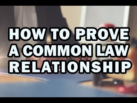HOW TO PROVE A COMMON LAW RELATIONSHIP