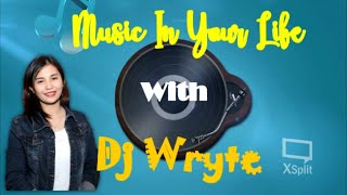MUSIC IN YOUR LIFE WITH DJ WRYTE