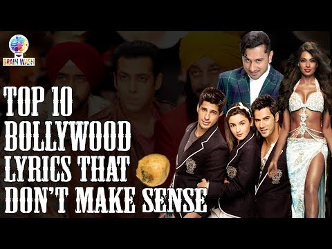 Top 10 Bollywood Song Lyrics That Don't Make Sense | Top 10 | Brain Wash