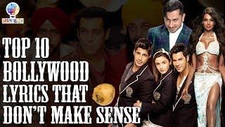 Top 10 Bollywood Song Lyrics That Don't Make Sense | Top 10 | Brain Wash