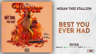 Megan Thee Stallion - Best You Ever Had (Fever)