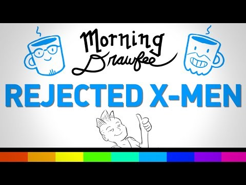 Rejected X-Men - MORNING DRAWFEE
