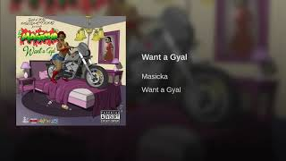 Masicka - Want A Gyal | Raw | Official Audio | January 2018