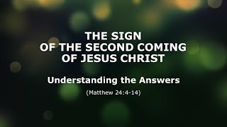 The Sign of the Second Coming of Jesus Christ from Matthew 24:4-14