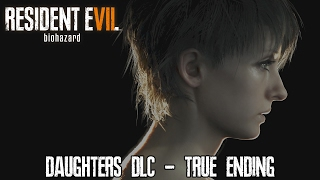 resident evil 7 banned footage dlc daughters dlc true ending gameplay walkthrough