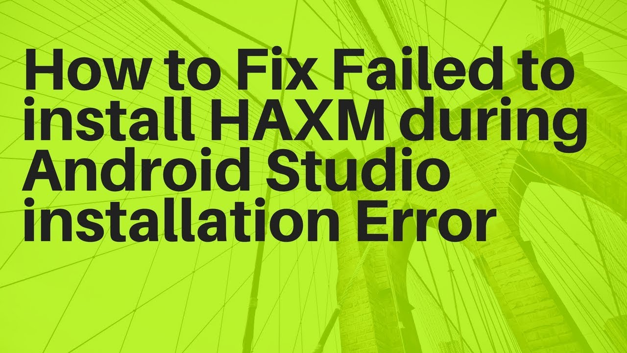 How to Fix Failed to install HAXM during Android Studio installation Error Solved